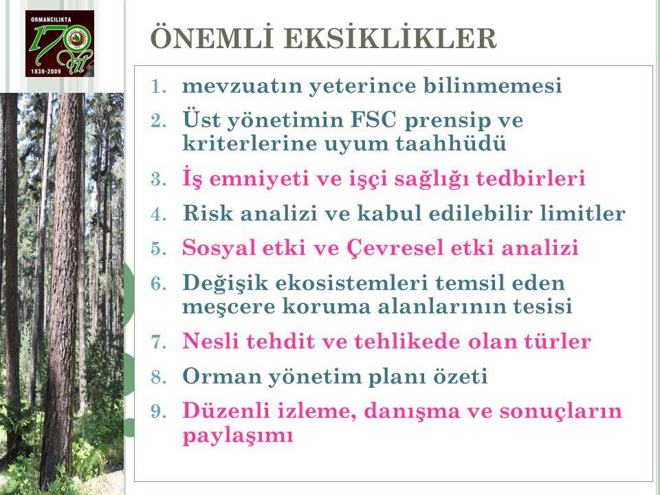 1.Çevresel etki değerlendirmesi, orman işletme faaliyetinin büyüklüğüne, yoğunluğuna ve etkilenen kaynakların özgünlüğüne uygun olarak tamamlanacak ve yönetim sisteminin içine iyi bir şekilde entegre edilecektir.