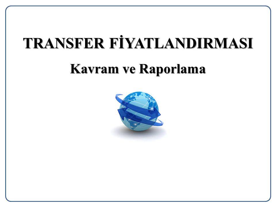 TRANSFER FİYATLANDIRMASI Kavram ve Raporlama