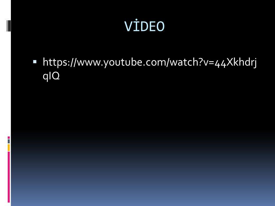 VİDEO  https://www.youtube.com/watch?v=44Xkhdrj qIQ
