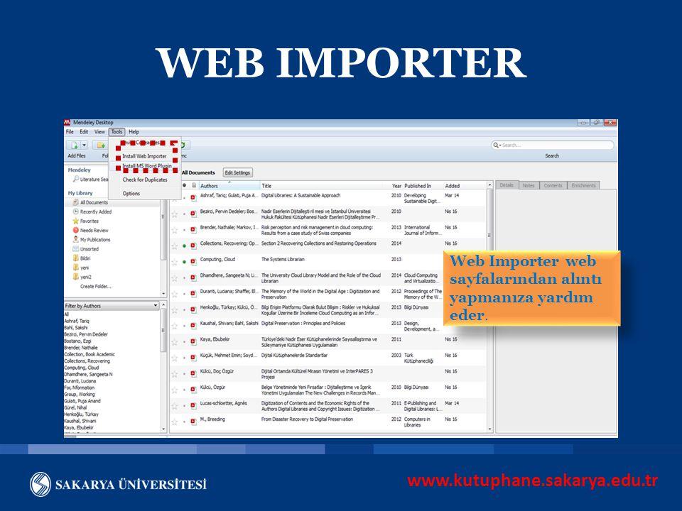 www.kutuphane.sakarya.edu.tr WEB IMPORTER Web Importer web sayfalarından alıntı yapmanıza yardım eder.