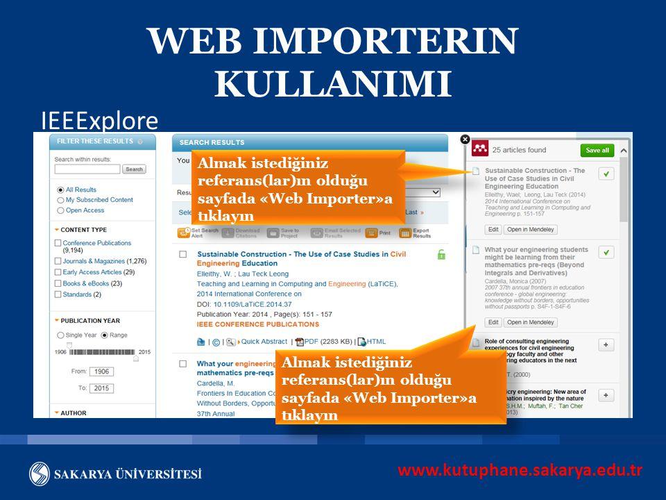 www.kutuphane.sakarya.edu.tr WEB IMPORTERIN KULLANIMI Almak istediğiniz referans(lar)ın olduğu sayfada «Web Importer»a tıklayın IEEExplore