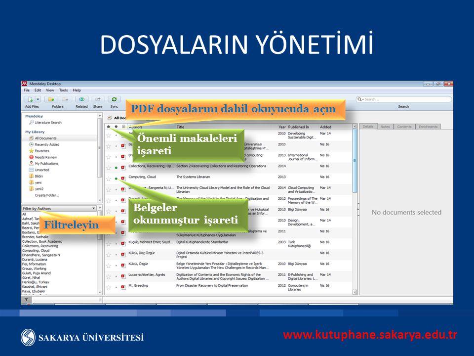 www.kutuphane.sakarya.edu.tr DOSYALARIN YÖNETİMİ PDF dosyalarını dahil okuyucuda açın Önemli makaleleri işareti Belgeler okunmuştur işareti Filtreleyi