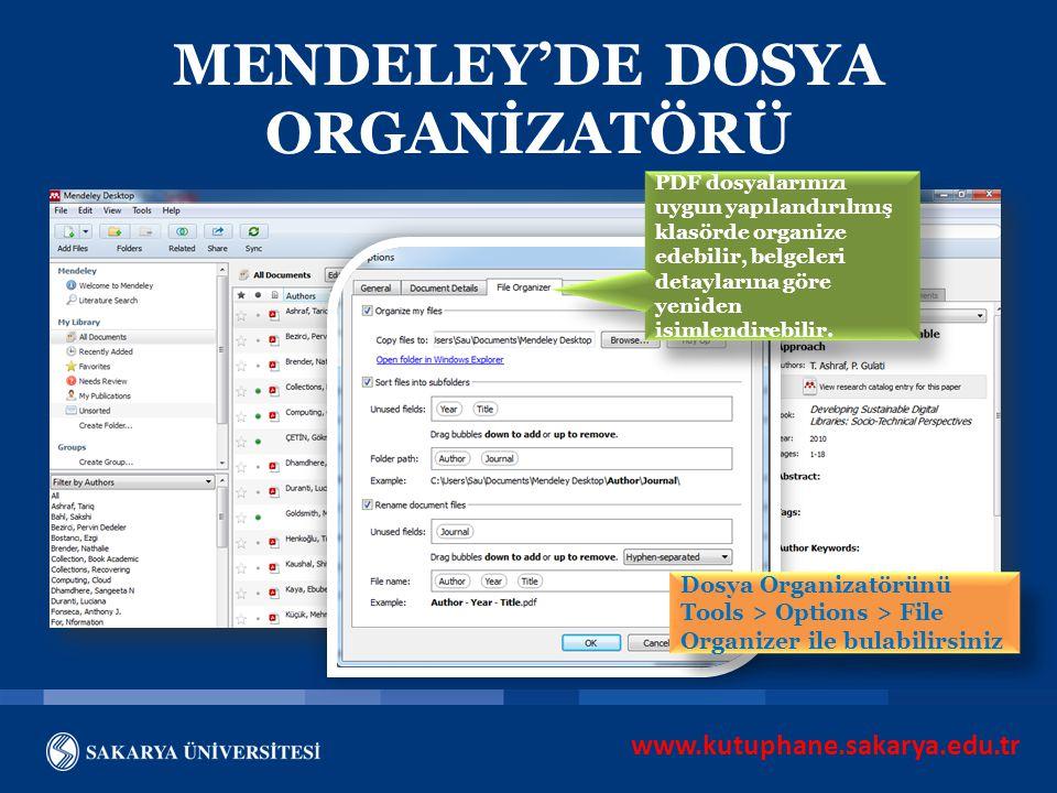 www.kutuphane.sakarya.edu.tr MENDELEY'DE DOSYA ORGANİZATÖRÜ PDF dosyalarınızı uygun yapılandırılmış klasörde organize edebilir, belgeleri detaylarına