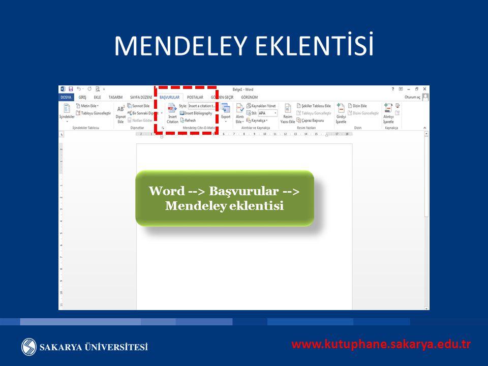 www.kutuphane.sakarya.edu.tr MENDELEY EKLENTİSİ Word --> Başvurular --> Mendeley eklentisi