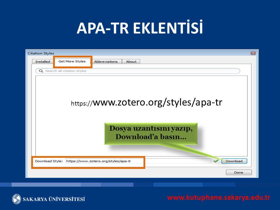 www.kutuphane.sakarya.edu.tr https:// www.zotero.org/styles/apa-tr Dosya uzantısını yazıp, Download'a basın… APA-TR EKLENTİSİ