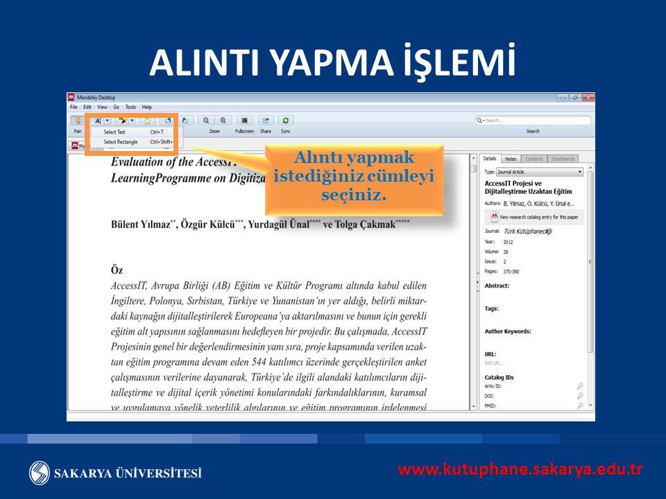 www.kutuphane.sakarya.edu.tr ALINTI YAPMA İŞLEMİ Alıntı yapmak istediğiniz cümleyi seçiniz.