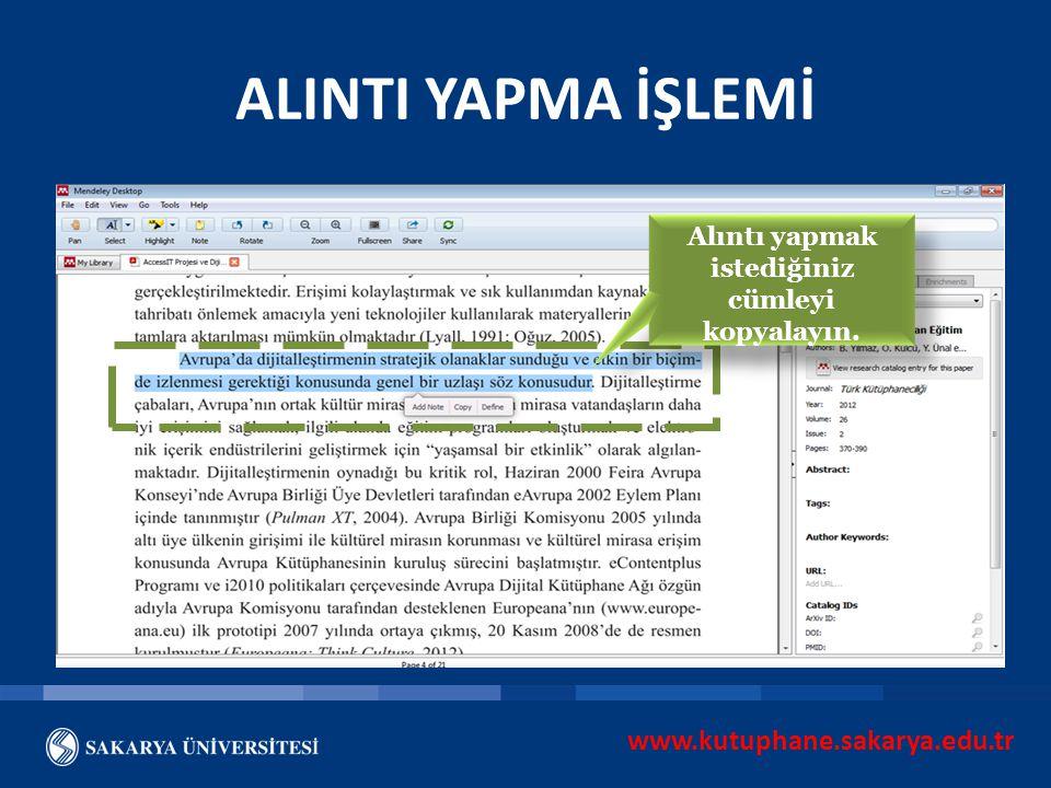 www.kutuphane.sakarya.edu.tr ALINTI YAPMA İŞLEMİ Alıntı yapmak istediğiniz cümleyi kopyalayın.
