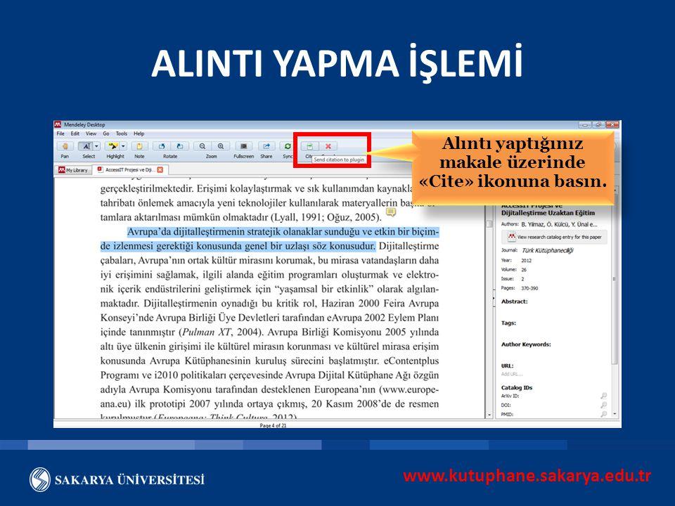 www.kutuphane.sakarya.edu.tr ALINTI YAPMA İŞLEMİ Alıntı yaptığınız makale üzerinde «Cite» ikonuna basın.