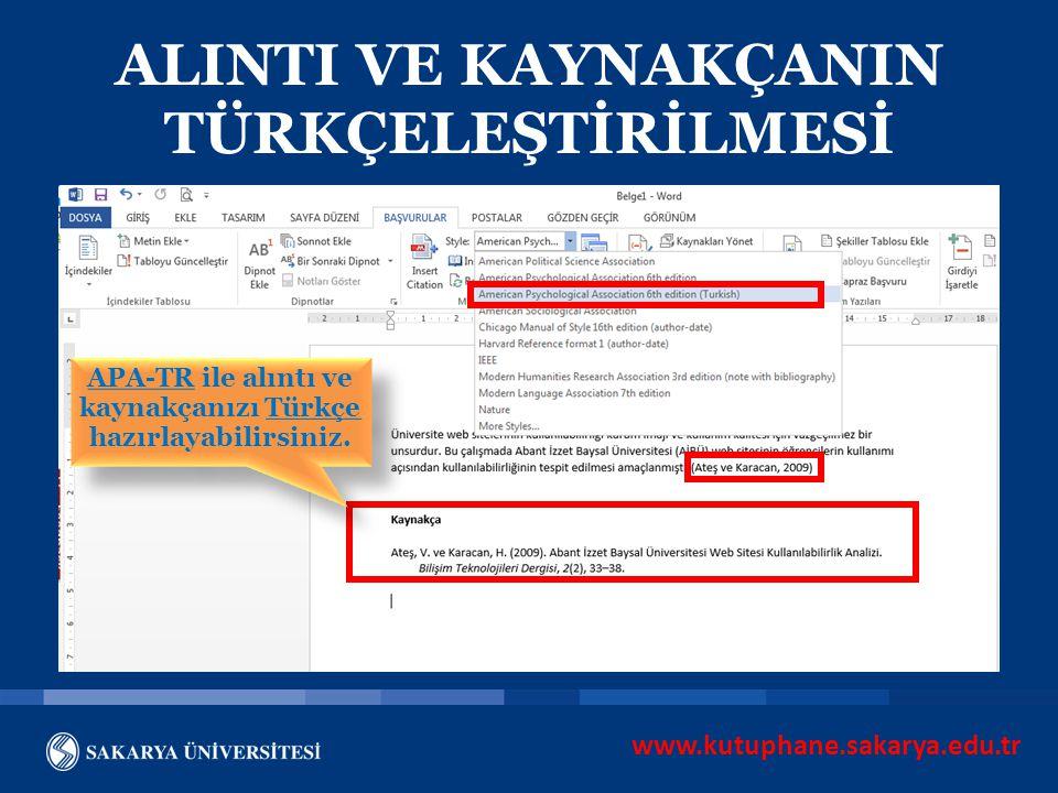 www.kutuphane.sakarya.edu.tr ALINTI VE KAYNAKÇANIN TÜRKÇELEŞTİRİLMESİ APA-TR ile alıntı ve kaynakçanızı Türkçe hazırlayabilirsiniz. APA-TR ile alıntı