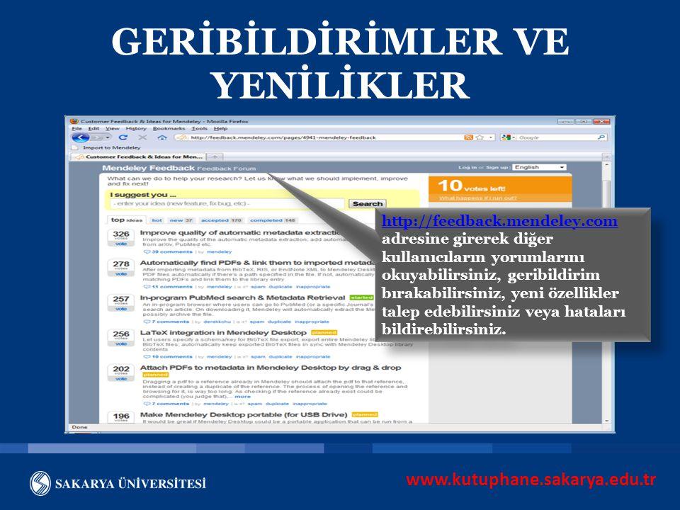 www.kutuphane.sakarya.edu.tr GERİBİLDİRİMLER VE YENİLİKLER http://feedback.mendeley.com http://feedback.mendeley.com adresine girerek diğer kullanıcıl