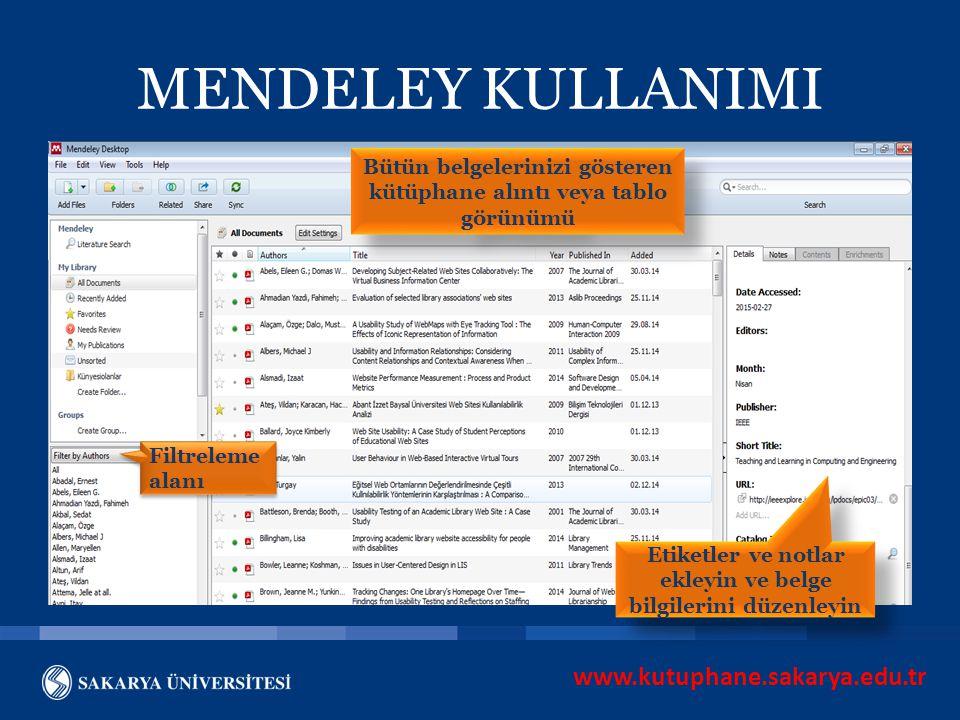 www.kutuphane.sakarya.edu.tr MENDELEY KULLANIMI Bütün belgelerinizi gösteren kütüphane alıntı veya tablo görünümü Filtreleme alanı Etiketler ve notlar