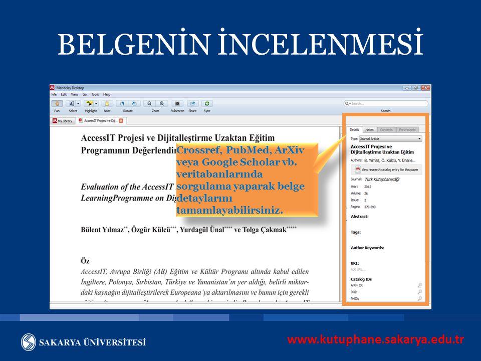 www.kutuphane.sakarya.edu.tr BELGENİN İNCELENMESİ Crossref, PubMed, ArXiv veya Google Scholar vb. veritabanlarında sorgulama yaparak belge detaylarını