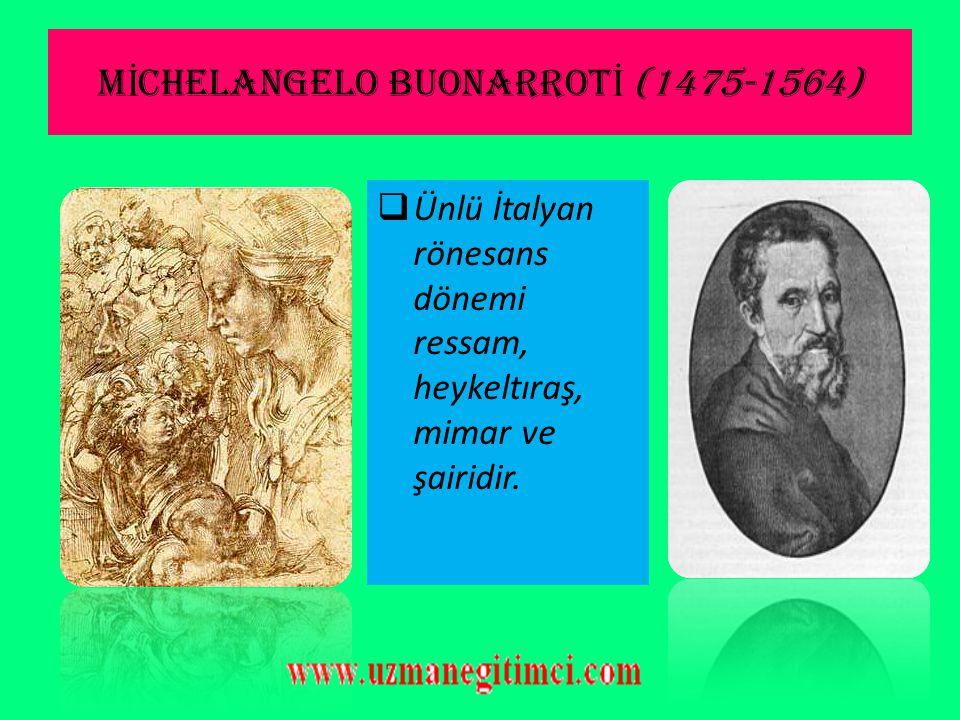LEONARDO DA V İ NC İ (1452-1519)  Resim sanatına getirdiği esaslarda XVI. yüzyıla hakim olmuş İtalyan sanatçısı, filozofu ve bilim adamıdır. Sanat ve