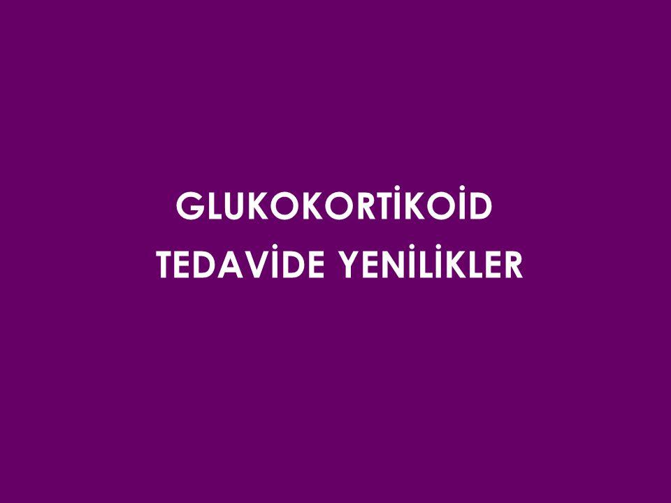 GLUKOKORTİKOİD TEDAVİDE YENİLİKLER