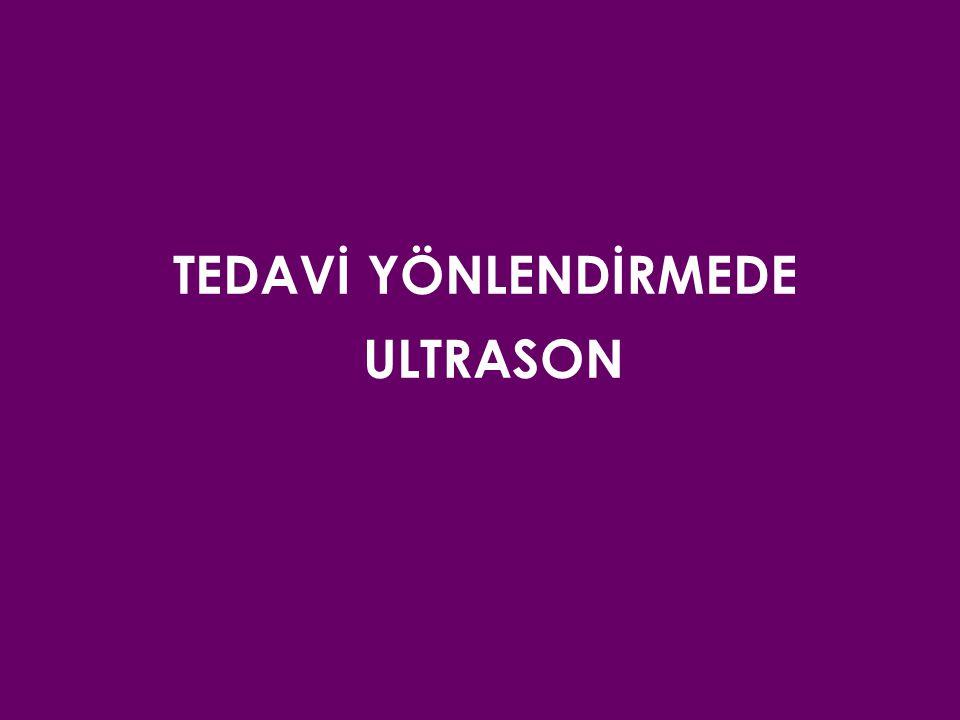 TEDAVİ YÖNLENDİRMEDE ULTRASON