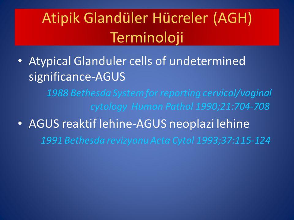 AGH sitolojisine en sık eşlik eden skuamöz lezyon CIN1'dir Ancak skuamöz ve glandüler patolojiler beraber bulunabilir AIS vakalarının yarısında servikal intraepitelyal neoplaziler bulunur Sharpless KE, Obstet Gynecol 2005;105:494-500 Simsir A, Am J Clin Pathol 2005;123:571-5