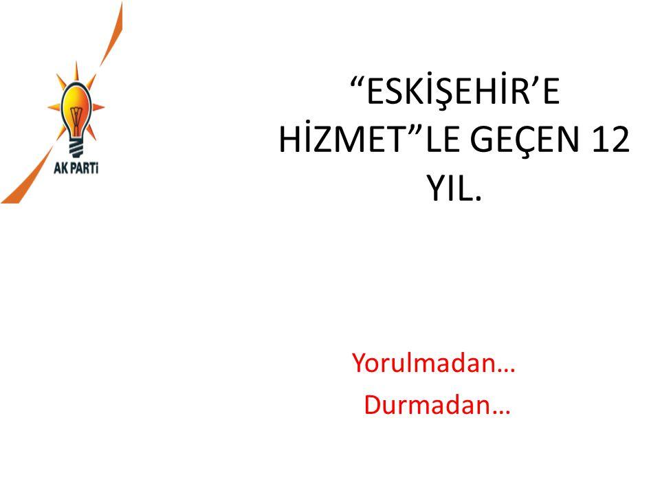 88.Eskişehir 2013 Türk Dünyası Kültür Başkenti kazandırıldı.