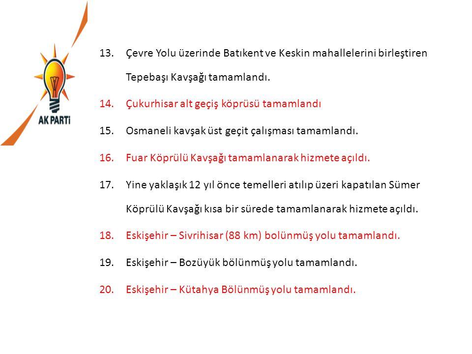 21.Eskişehir – Seyitgazi bölünmüş yolu tamamlandı.