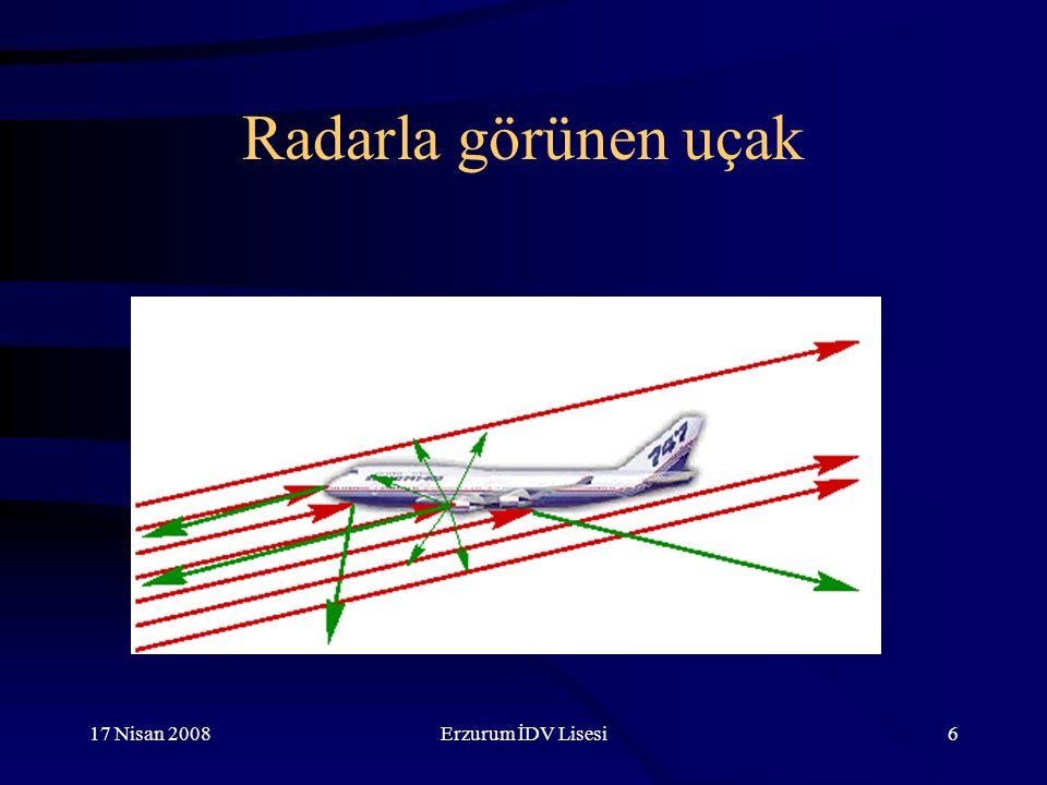 17 Nisan 2008Erzurum İDV Lisesi6 Radarla görünen uçak
