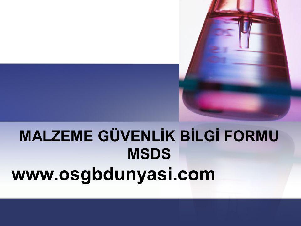 MALZEME GÜVENLİK BİLGİ FORMU MSDS www.osgbdunyasi.com