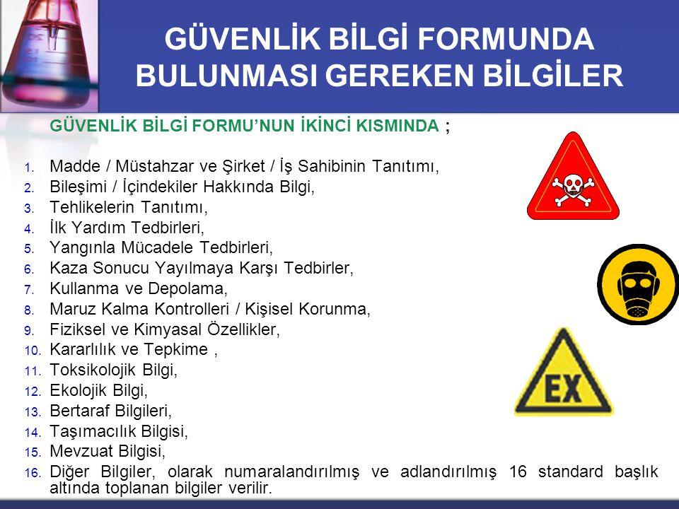 GÜVENLİK BİLGİ FORMU'NUN İKİNCİ KISMINDA ; 1.