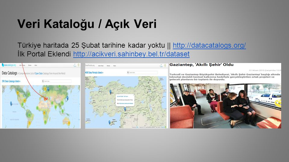 Veri Kataloğu / Açık Veri Türkiye haritada 25 Şubat tarihine kadar yoktu || http://datacatalogs.org/ İlk Portal Eklendi http://acikveri.sahinbey.bel.t