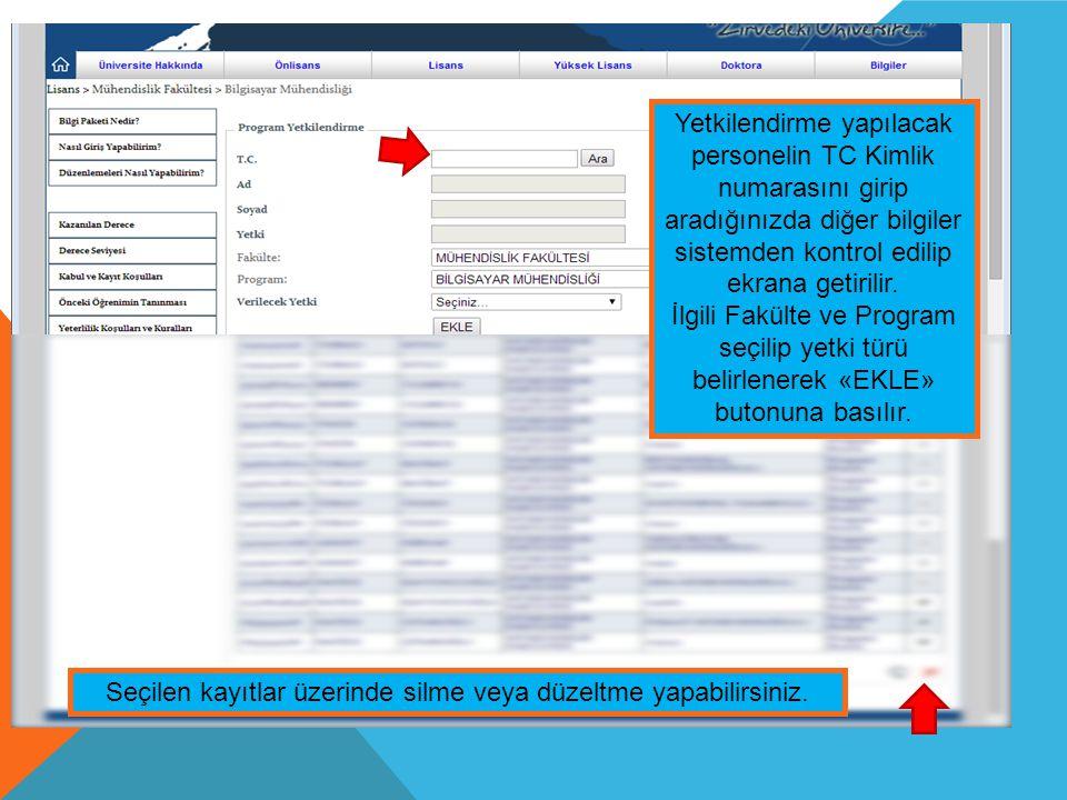 . Yetkilendirme yapılacak personelin TC Kimlik numarasını girip aradığınızda diğer bilgiler sistemden kontrol edilip ekrana getirilir. İlgili Fakülte