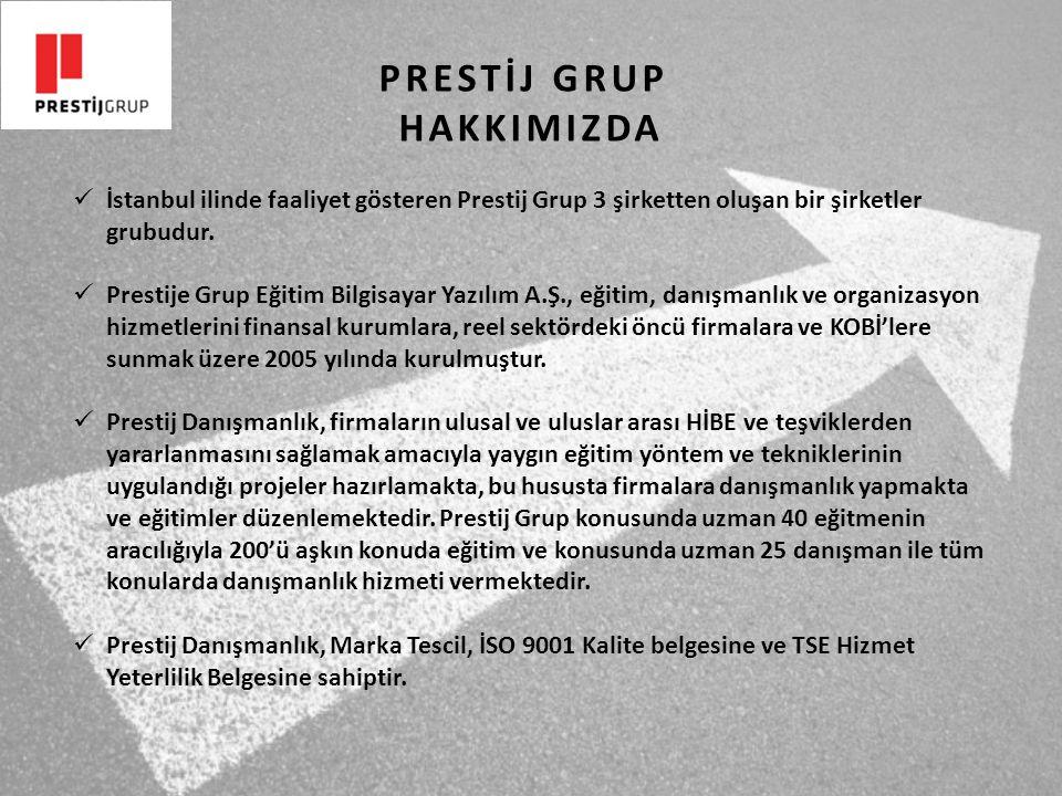 PRESTİJ GRUP HAKKIMIZDA İstanbul ilinde faaliyet gösteren Prestij Grup 3 şirketten oluşan bir şirketler grubudur.
