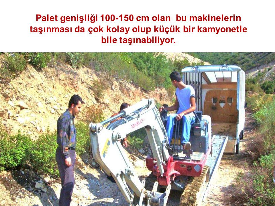 Palet genişliği 100-150 cm olan bu makinelerin taşınması da çok kolay olup küçük bir kamyonetle bile taşınabiliyor.
