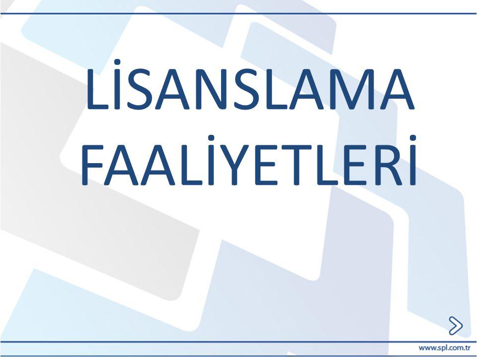 LİSANSLAMA FAALİYETLERİ