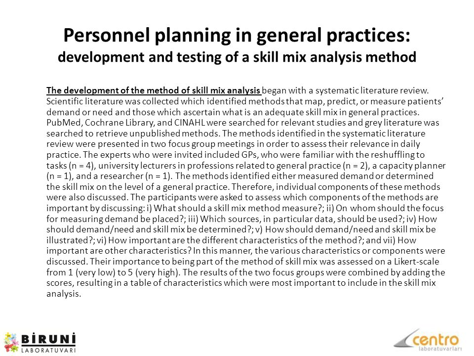 Personnel planning in general practices: development and testing of a skill mix analysis method The development of the method of skill mix analysis began with a systematic literature review.