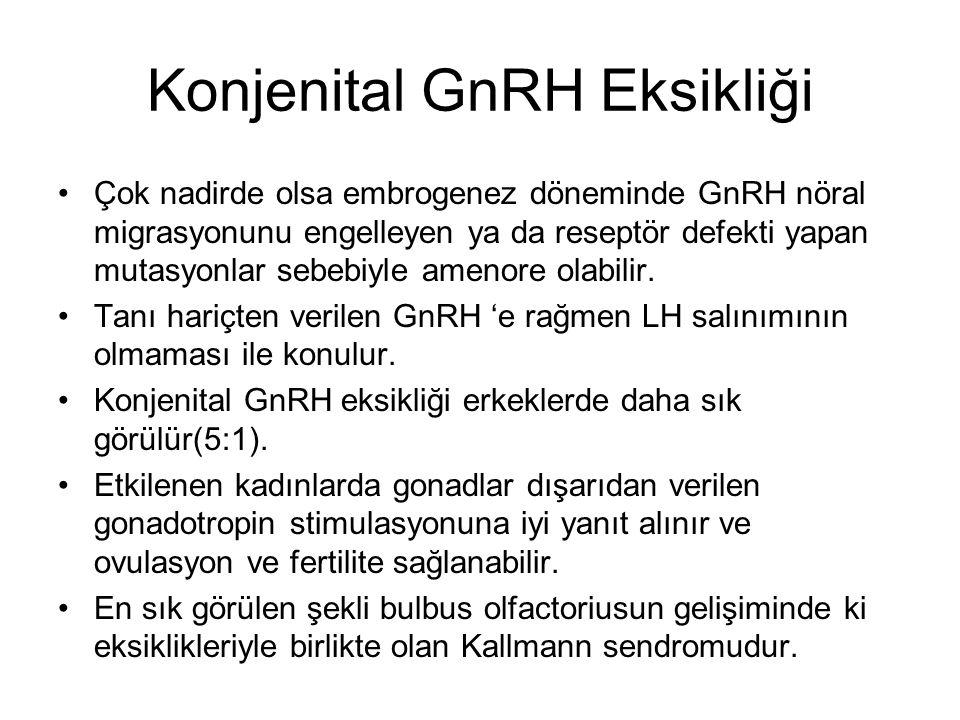 Konjenital GnRH Eksikliği Çok nadirde olsa embrogenez döneminde GnRH nöral migrasyonunu engelleyen ya da reseptör defekti yapan mutasyonlar sebebiyle