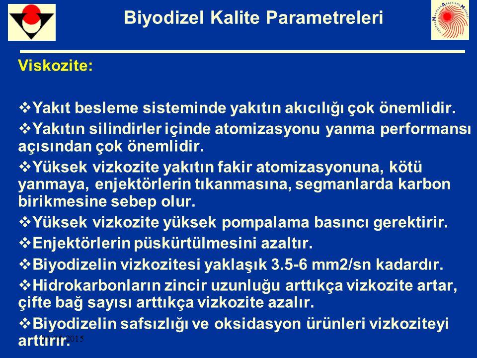 06.05.2015 Viskozite:  Yakıt besleme sisteminde yakıtın akıcılığı çok önemlidir.  Yakıtın silindirler içinde atomizasyonu yanma performansı açısında