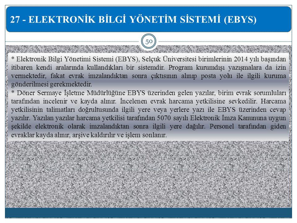* Elektronik Bilgi Yönetimi Sistemi (EBYS), Selçuk Üniversitesi birimlerinin 2014 yılı başından itibaren kendi aralarında kullandıkları bir sistemdir.
