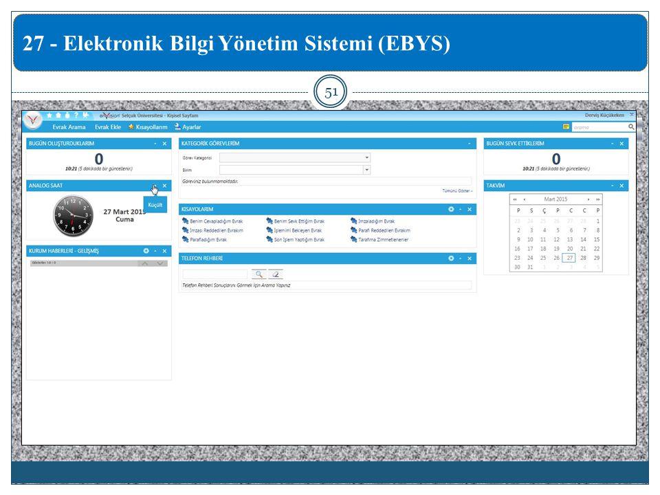 51 27 - Elektronik Bilgi Yönetim Sistemi (EBYS)