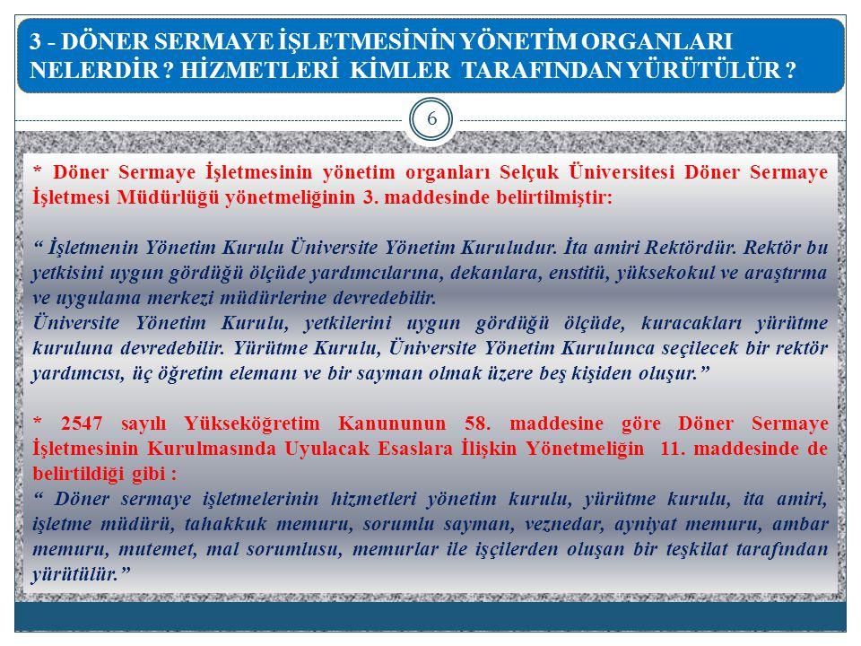 * Döner Sermaye İşletmesinin yönetim organları Selçuk Üniversitesi Döner Sermaye İşletmesi Müdürlüğü yönetmeliğinin 3.