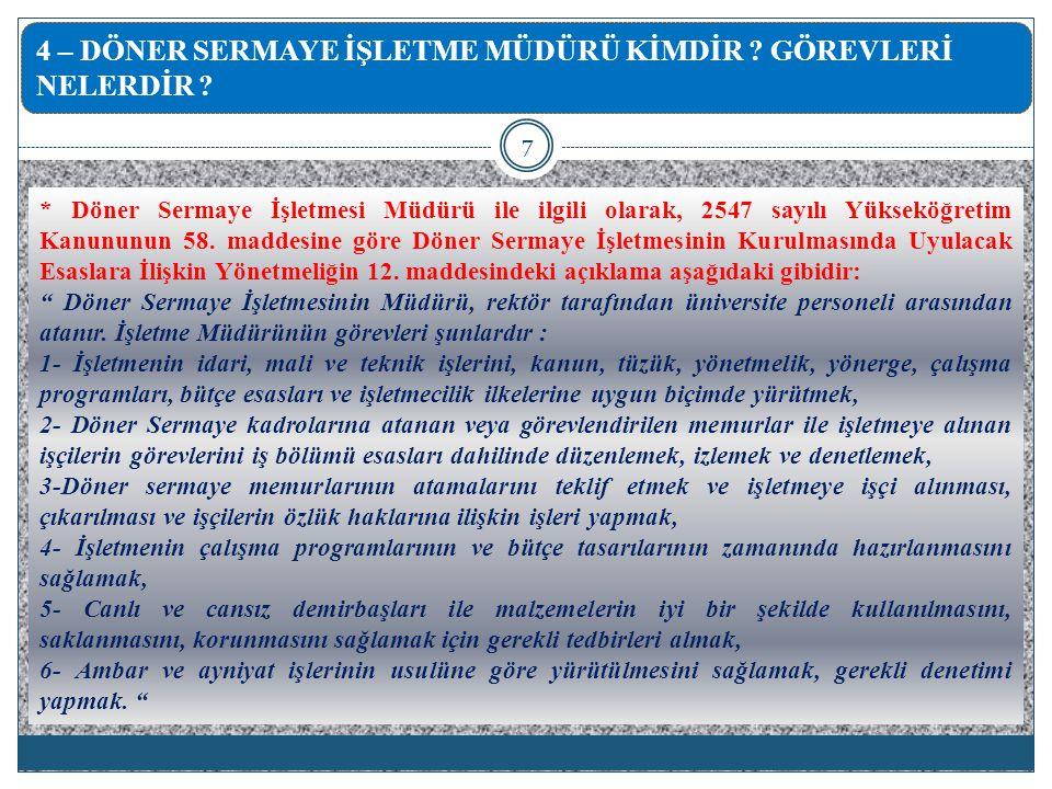 * Döner Sermaye İşletmesi Müdürü ile ilgili olarak, 2547 sayılı Yükseköğretim Kanununun 58.