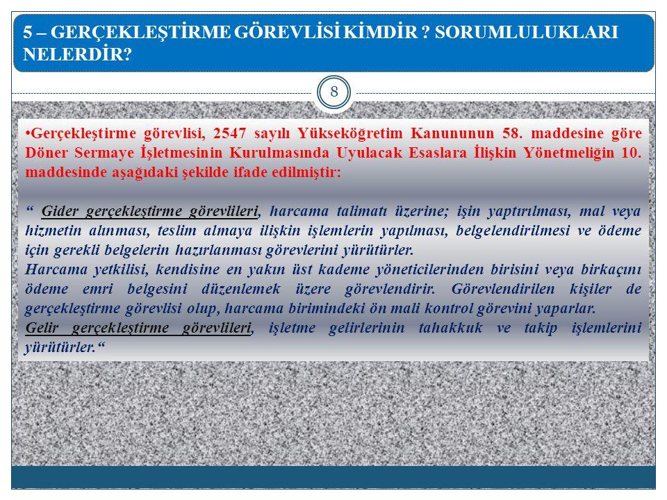 Gerçekleştirme görevlisi, 2547 sayılı Yükseköğretim Kanununun 58. maddesine göre Döner Sermaye İşletmesinin Kurulmasında Uyulacak Esaslara İlişkin Yön