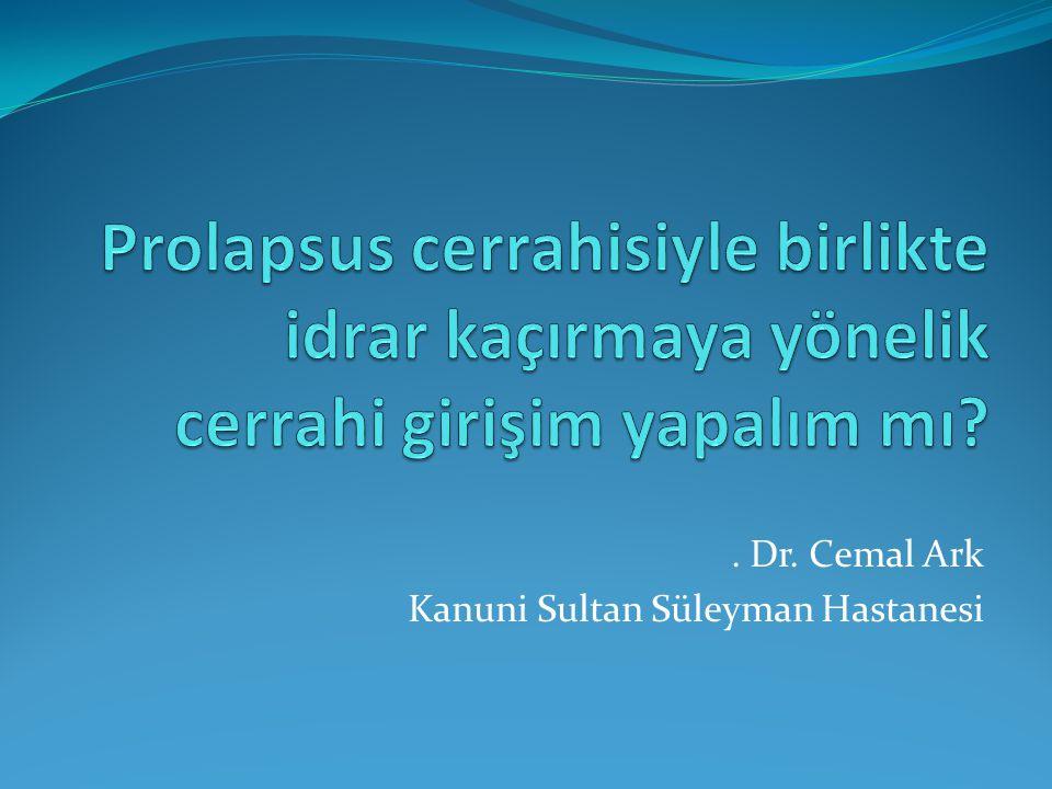 ABDOMİNAL/VAJİNAL CERRAHİ Abdominal yaklaşımda tipik olarak sakrokolpopeksi ve Burch kolposüspansiyonu yapılır.