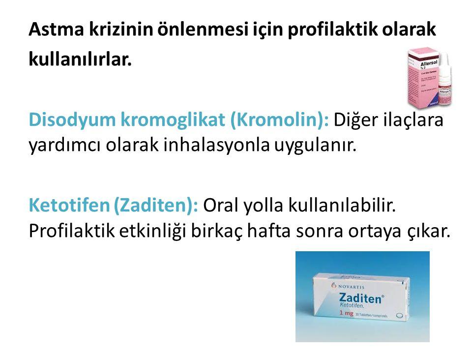 Astma krizinin önlenmesi için profilaktik olarak kullanılırlar. Disodyum kromoglikat (Kromolin): Diğer ilaçlara yardımcı olarak inhalasyonla uygulanır