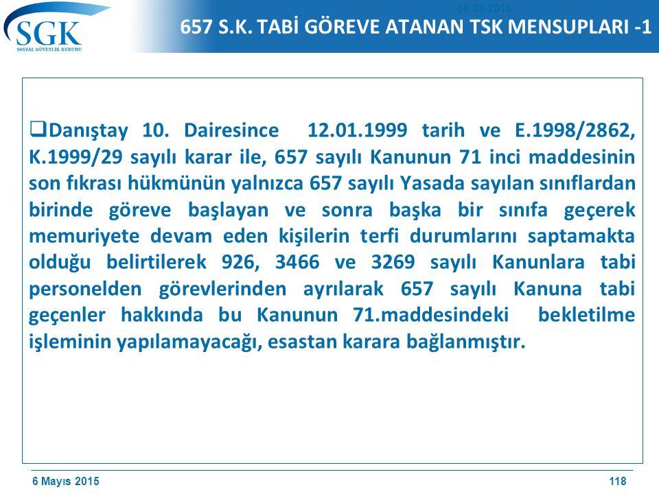 6 Mayıs 2015 657 S.K.TABİ GÖREVE ATANAN TSK MENSUPLARI -1  Danıştay 10.