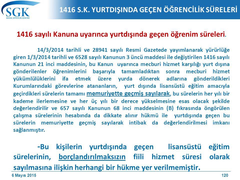 6 Mayıs 2015 1416 sayılı Kanuna uyarınca yurtdışında geçen öğrenim süreleri.