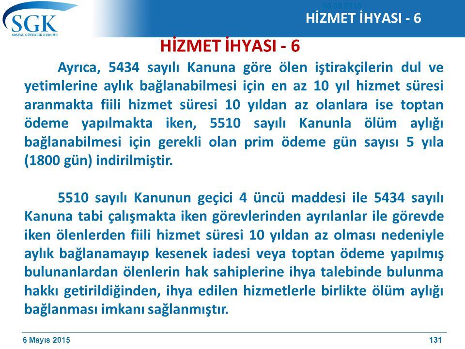 6 Mayıs 2015131 HİZMET İHYASI - 6 Ayrıca, 5434 sayılı Kanuna göre ölen iştirakçilerin dul ve yetimlerine aylık bağlanabilmesi için en az 10 yıl hizmet süresi aranmakta fiili hizmet süresi 10 yıldan az olanlara ise toptan ödeme yapılmakta iken, 5510 sayılı Kanunla ölüm aylığı bağlanabilmesi için gerekli olan prim ödeme gün sayısı 5 yıla (1800 gün) indirilmiştir.