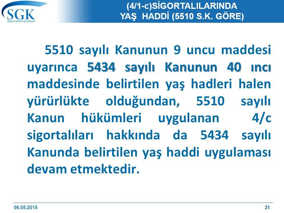 31 (4/1-c)SİGORTALILARINDA YAŞ HADDİ (5510 S.K.