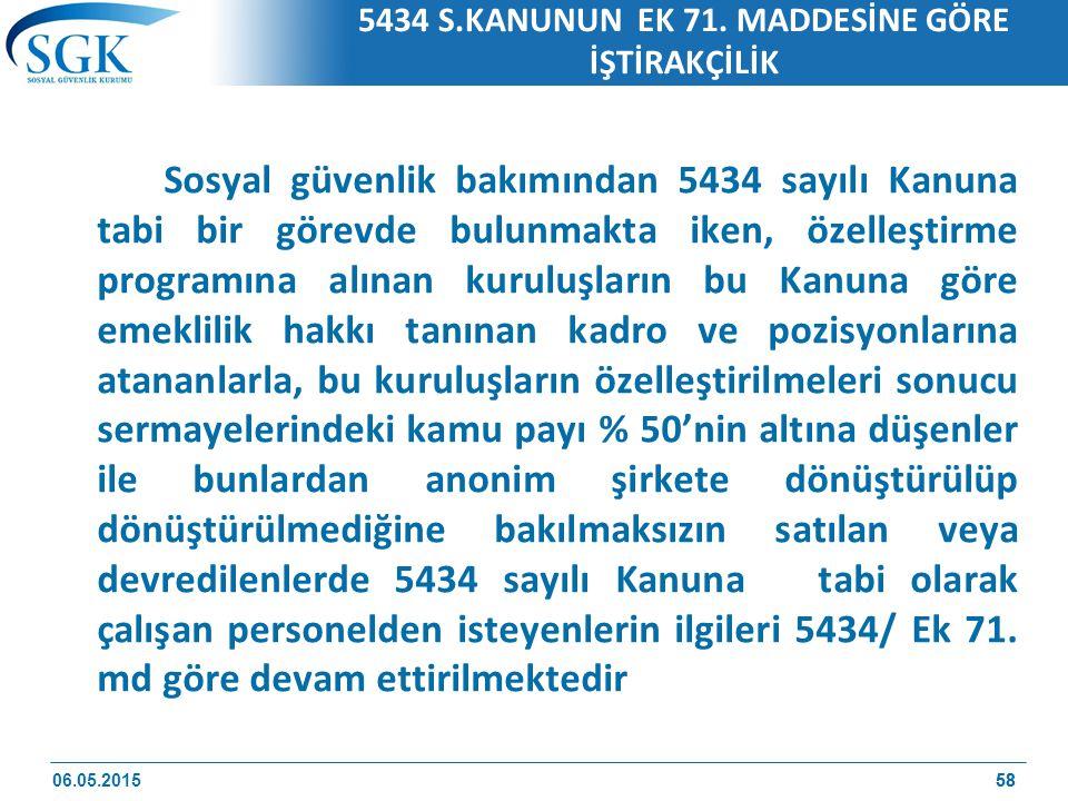 58 5434 S.KANUNUN EK 71.
