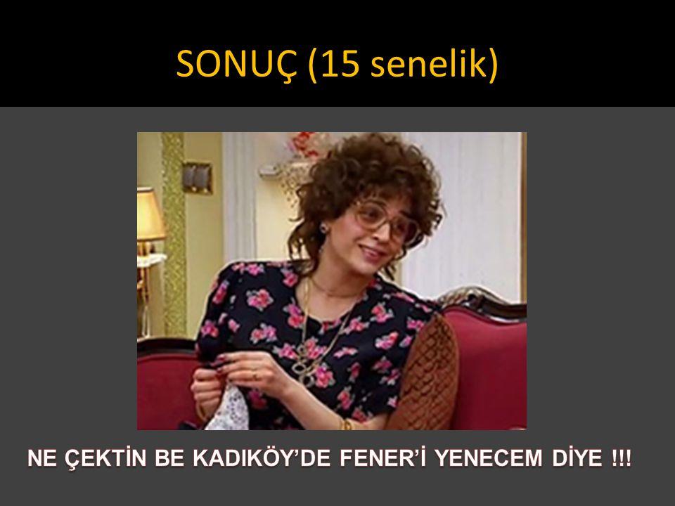 SONUÇ (15 senelik)