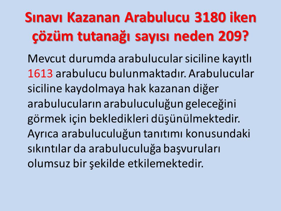 Sınavı Kazanan Arabulucu 3180 iken çözüm tutanağı sayısı neden 209? Mevcut durumda arabulucular siciline kayıtlı 1613 arabulucu bulunmaktadır. Arabulu