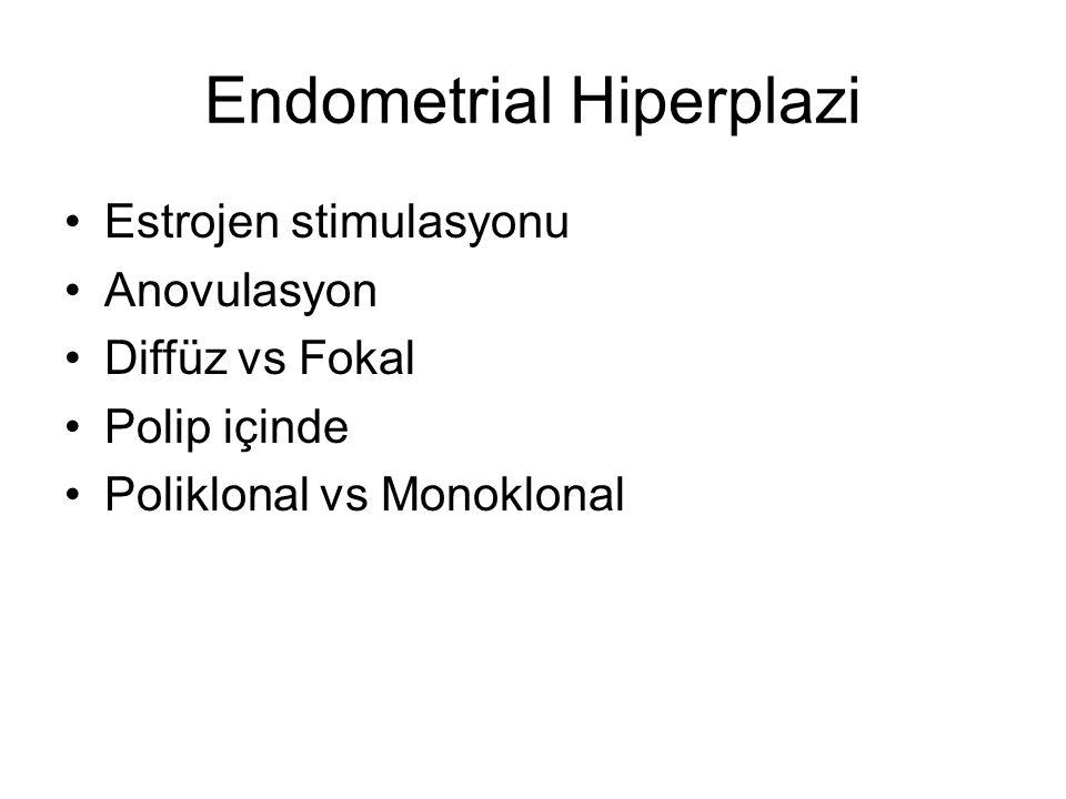 Sınıflandırma Basit atipisiz hiperplazi Kompleks atipisiz hiperplazi Basit atipik hiperplazi Kompleks atipik hiperplazi Adenokarsinom Kurman RJ, Cancer, 1985