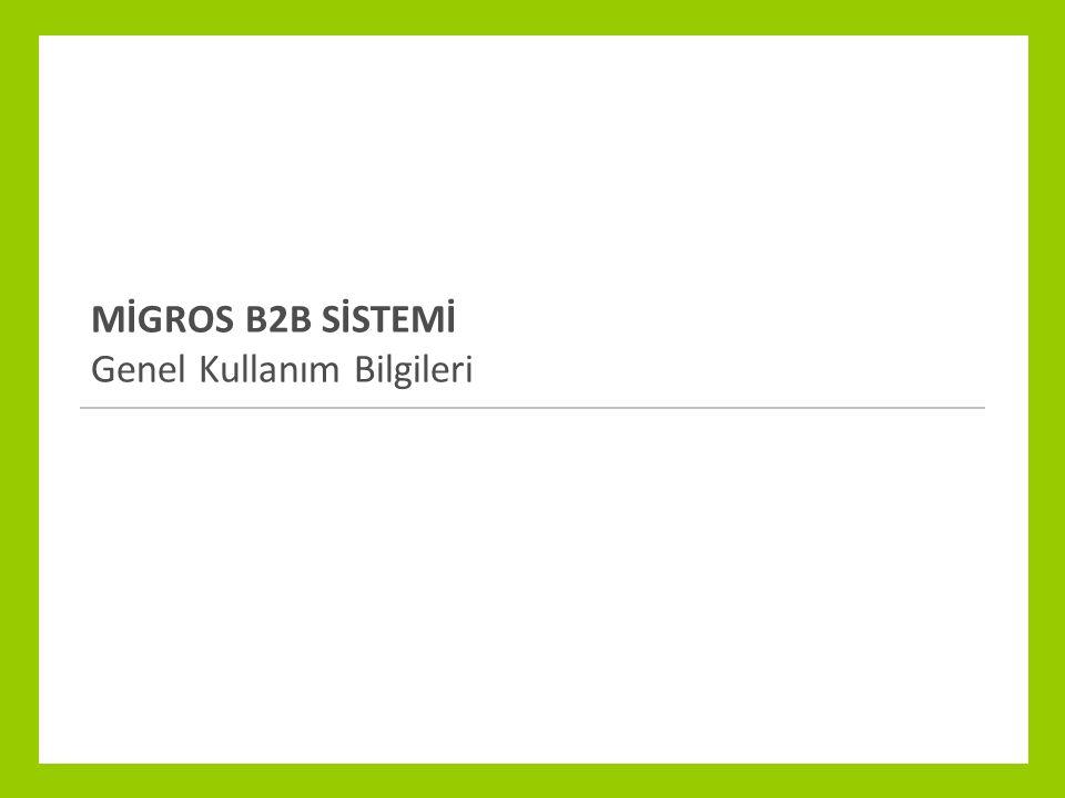 MİGROS B2B SİSTEMİ  Migros ve tedarikçilerinin birlikte yürüttükleri süreçlerin yönetildiği ve bu süreçlere ait bilgi akışının yönlendirildiği, elektronik iş platformudur.