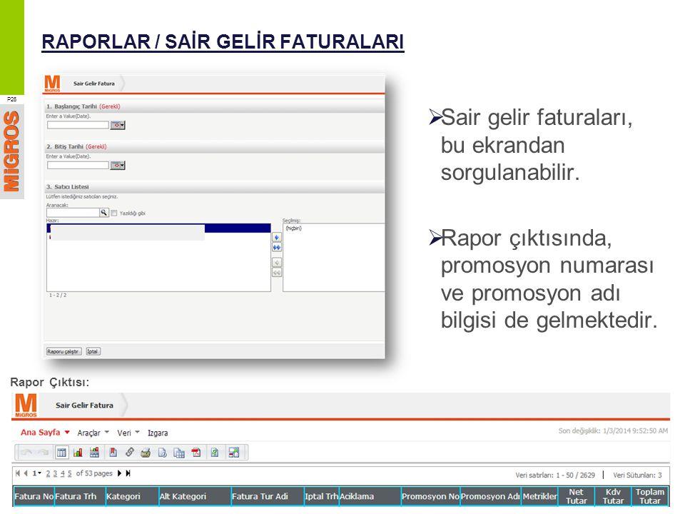 RAPORLAR / SAİR GELİR FATURALARI  Sair gelir faturaları, bu ekrandan sorgulanabilir.  Rapor çıktısında, promosyon numarası ve promosyon adı bilgisi